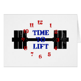 Time To Lift Greeting Card