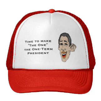 """TIme to make """"The One"""" a OneTerm President Trucker Hat"""
