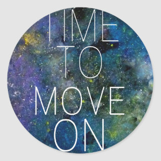 Time to move on - cosmic, night sky with stars classic round sticker
