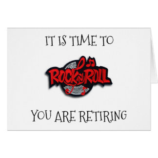 "TIME TO ***RETIRE***-LET'S ""ROCK AND ROLL"" CARD"