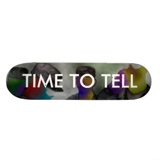 TIME TO TELL SKATE DECK