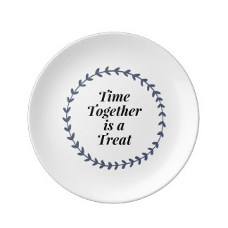 Time Together Is A Treat Plate
