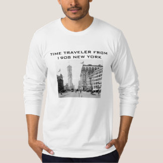 Time Traveling from 1908 New York T-Shirt