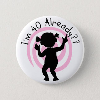 Time Warp 40 Already Tshirts and gifts 6 Cm Round Badge