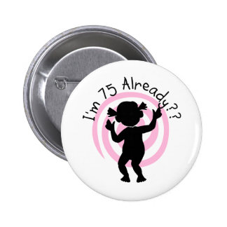 Time Warp 75 Already Tshirts and Gifts 6 Cm Round Badge