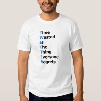 Time Wasted Shirt