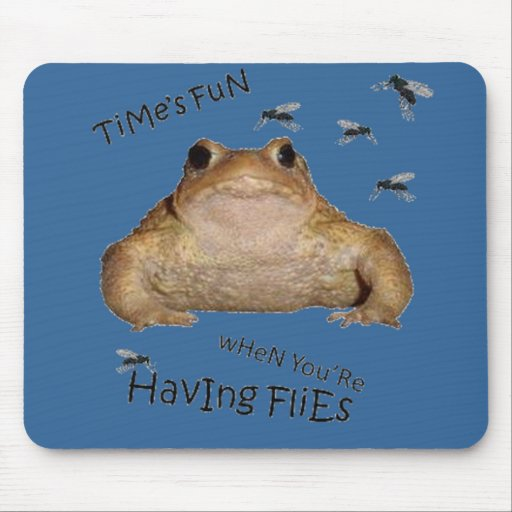 Time's Fun When You're Having Flies Mouse Pads