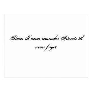 Times ill never remember Friends ill never forget. Postcard