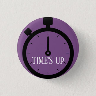 TIME'S UP Style 14 3 Cm Round Badge