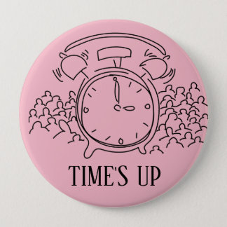 TIME'S UP Style 19 10 Cm Round Badge