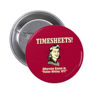 Timesheets: Fiction Writing 101 6 Cm Round Badge
