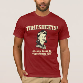 Timesheets: Fiction Writing 101 T-Shirt