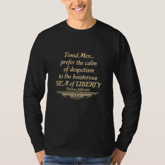 Timid Men prefer the Calm of Despotism T-shirts