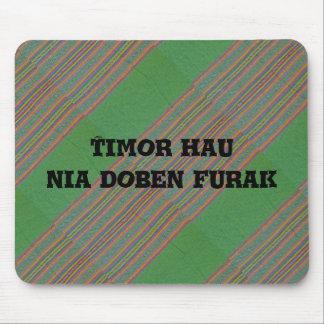 Timor hau nia doben furak mouse pad