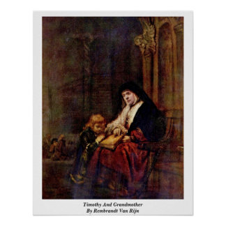 Timothy And Grandmother By Rembrandt Van Rijn Poster
