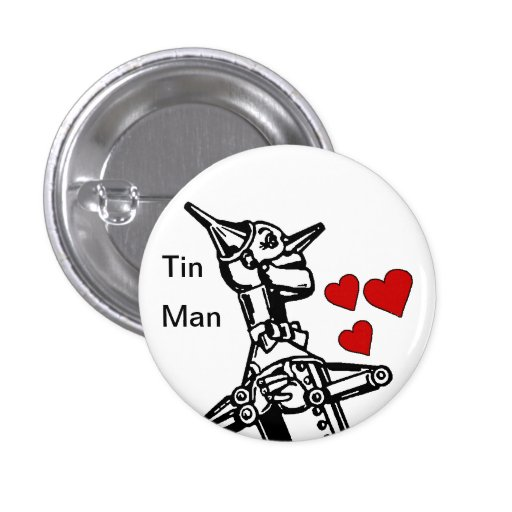 Tin Man Button Love the great Wizard of Oz