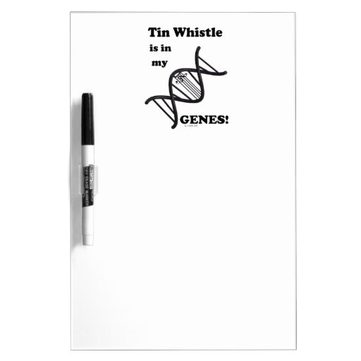 Tin Whistle in my Genes Dry-Erase Whiteboard