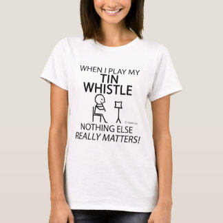 Tin Whistle Nothing Else Matters T-Shirt
