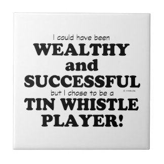 Tin Whistle Wealthy & Successful Small Square Tile