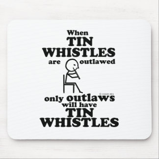 Tin Whistles Outlawed Mouse Pad