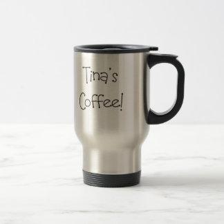 Tina's Coffee Travel Mug
