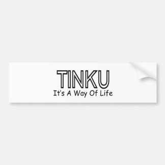 Tinku It s A Way Of Life Bumper Stickers
