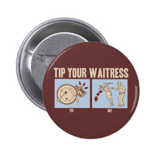 Tip Your Waitress Buttons