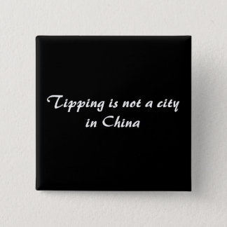 Tipping is not a city in China 15 Cm Square Badge