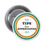 tips always appreciated pinback buttons