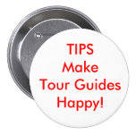 TIPS Make Tour Guides Happy! Pinback Buttons