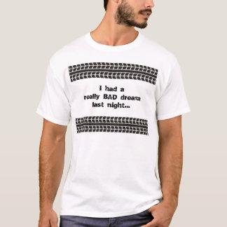 Tire Tracks Bad Dream T-shirt