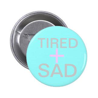 tired and sad 6 cm round badge