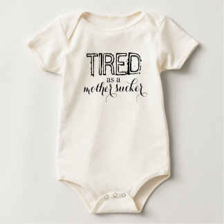 Tired as a Mother Sucker Baby Bodysuit