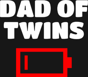 02c666f03 Tired Dad Of Twins Father Funny Low Battery Gift T-Shirt