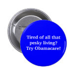 Tired of all that pesky living?Try Obamacare! Badges