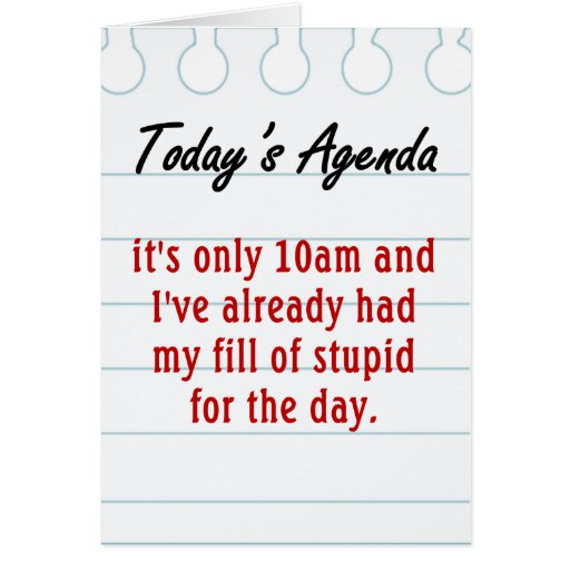 Tired of dealing with stupid people greeting cards