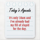 Tired of dealing with stupid people mouse mat