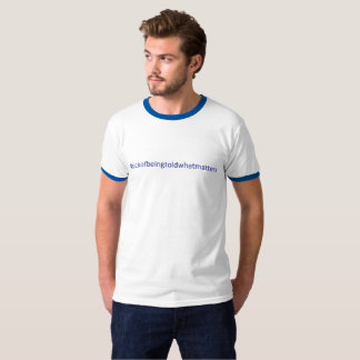 Tired of hashtags !! T-Shirt