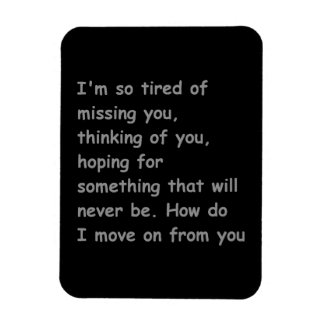 Tired of missing thinking of you move on bff frien flexible magnet