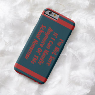 Tired of School Barely There iPhone 6 Case
