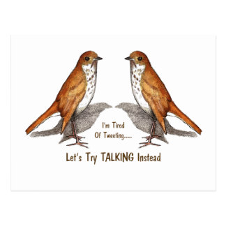 Tired of Tweeting Two Birds Let s Talk Instead Postcard