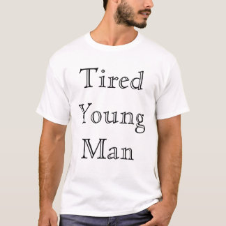 Tired Young Man T-Shirt