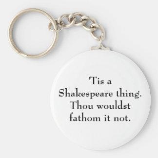 'Tis a Shakespeare thing. Basic Round Button Key Ring