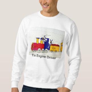 Tis Engine Driver Sweatshirt