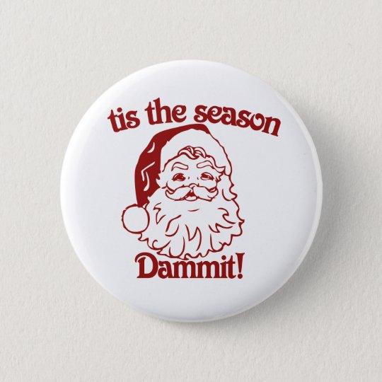 Tis the Season funny christmas 6 Cm Round Badge