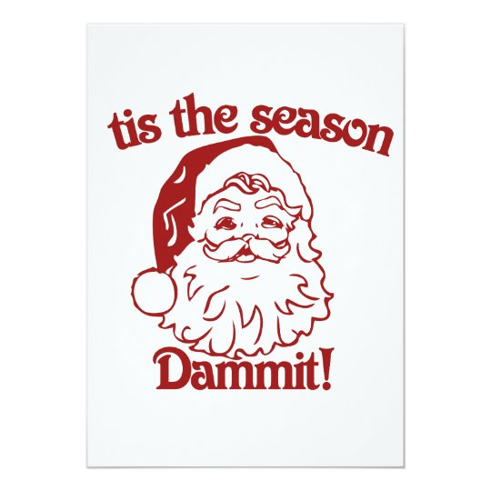 Tis the Season funny christmas Card