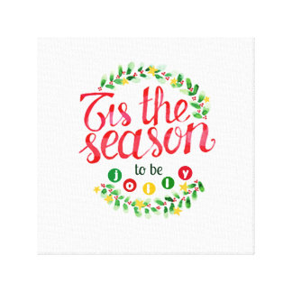 Tis The Season Stretched Canvas Prints