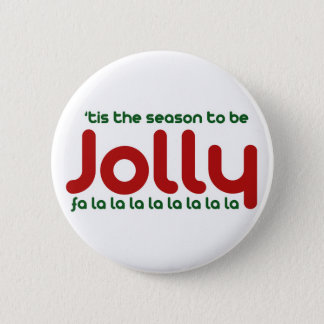 Tis the season to be Jolly 6 Cm Round Badge