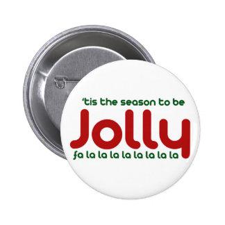Tis the season to be Jolly 6 Cm Round Badge