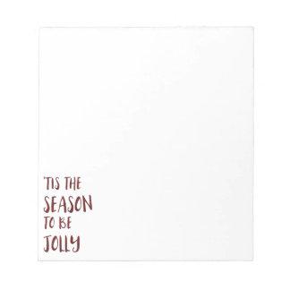 'Tis the Season to be Jolly Notepad